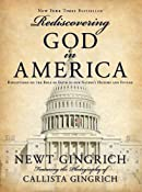 Rediscovering God in America: Newt Gingrich, Callista Gingrich: Amazon.com: Books
