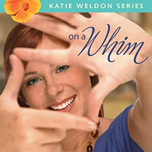 On a Whim: Katie Weldon Series, Book 2 | [Robin Jones Gunn]