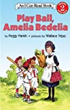 img - for Play Ball, Amelia Bedelia (I Can Read Book 2) book / textbook / text book