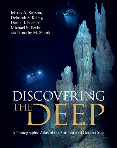 Discovering the Deep: A Photographic Atlas of the Seafloor and Ocean Crust PDF