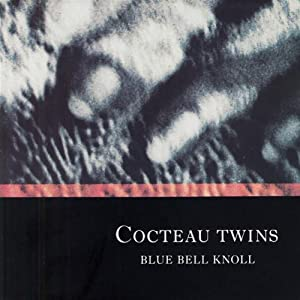 Cocteau Twins Blue Bell Knoll Amazon Com Music