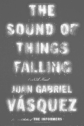 Image of The Sound of Things Falling: A Novel