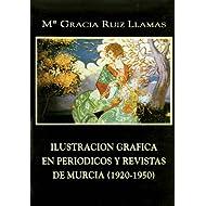 Ilustracion grafica en periodicos y revistas de murcia (1920-1950) (Colección Cuadernos)