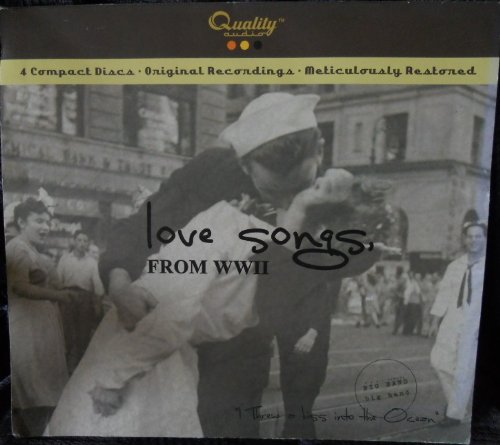 Love Songs From WWII by Ella Fitzgerald & Her Famous Orchestra, Tommy Dorsey & His Orchestra Jimmy Dorsey & His Orchestra, Sammy Kaye Rudy Vallee with his Connecticut Yankees, Ray Eberle & the Modernaires Glenn Miller & His Orchestra and Billie Holiday Benny Goodman & His Orchestra