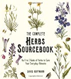 The Complete Herbs Sourcebook: An A to Z Guide of Herbs to Cure Your Everyday Ailments (0007931964) by Hoffman, David