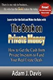 img - for The Book on Private Money: How to Get the Cash from Private Investors to Fund Your Real Estate Deals by Davis, Adam J. (2010) Paperback book / textbook / text book