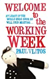 Paul Vlitos Welcome To The Working Week