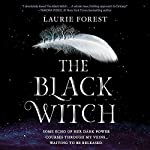 The Black Witch: The Black Witch Chronicles, Book 1 | Laurie Forest