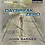 Daybreak Zero (       UNABRIDGED) by John Barnes Narrated by Susan Ericksen