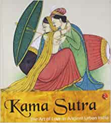 Kama sutra the art of love in ancient urban India: Aditi ...