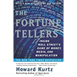 The Fortune Tellers: Inside Wall Street's Game of Money, Media and Manipulation ~ Howard Kurtz