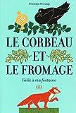 vignette de 'Le corbeau et le fromage (Dominique Descamps)'