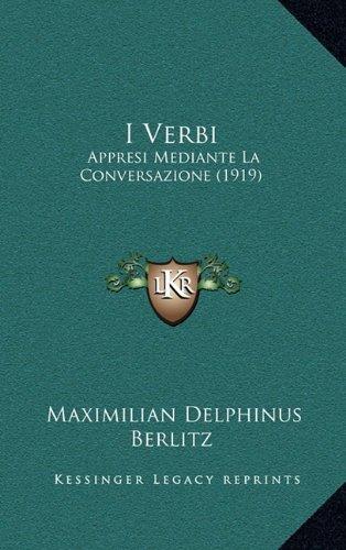 I Verbi: Appresi Mediante La Conversazione (1919)