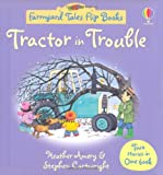 Heather Amery Tractor in Trouble/Kitten's Day Out (Farmyard Tales Flip Books)