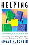 Helping: How to Offer, Give, and Receive Help (Bk Business)