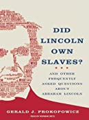 Did Lincoln Own Slaves?: And Other Frequently Asked Questions about Abraham Lincoln: Gerald J. Prokopowicz, Norman Dietz: Amazon.com: Books