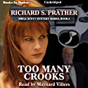 Too Many Crooks: Shell Scott Mystery Series, Book 8 Audiobook by Richard S. Prather Narrated by Maynard Villers