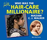 img - for Who Was the Hair-Care Millionaire? Madam C. J. Walker (I Like Inventors!) book / textbook / text book