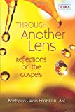img - for Through Another Lens: Reflections on the Gospels Year A book / textbook / text book