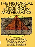 The Historical Roots of Elementary Mathematics (Dover books explaining science)