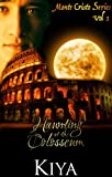 Monte Cristo Series 1: The Haunting at the Colosseum (The Monte Cristo Series)  Amazon.Com Rank: # 1,428,805  Click here to learn more or buy it now!