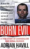 img - for Born Evil: A True Story of Cannibalism and Serial Murder book / textbook / text book