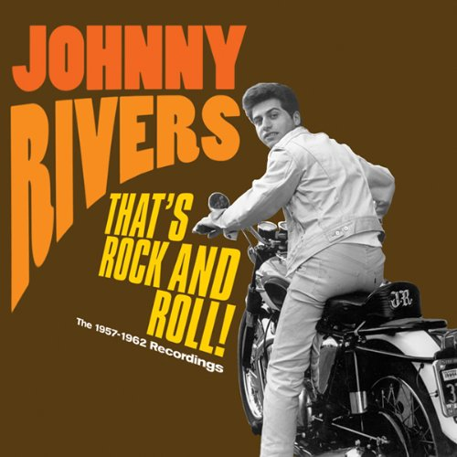 Johnny Rivers - That's Rock & Roll: 1957 - 1962 Recordings