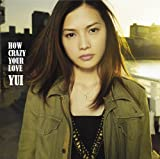 YUI CD 「HOW CRAZY YOUR LOVE(初回生産限定盤)(DVD付)」