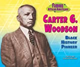Carter G. Woodson: Black History Pioneer (Famous African Americans)