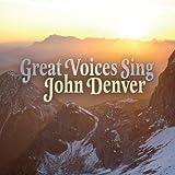 Great Voices Sing John Denver