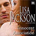 Innocent by Association (       UNABRIDGED) by Lisa Jackson Narrated by Liza Kaplan