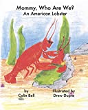 Mommy, Who Are We?: An American Lobster
