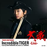 Incredible TIGER-Live-Featuring EDDIE HENDERSON,BLUE SMITH a.k.a KANKAWA(DVD付)