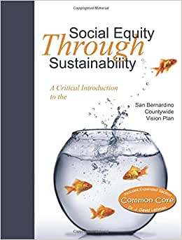 Social Equity Through Sustainability: A Critical Introduction To The San Bernardino Countywide Vision Plan