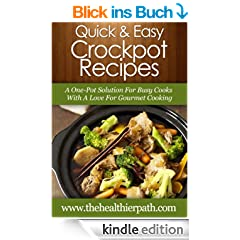 Crockpot Recipes: A One-Pot Solution For Busy Cooks With A Love For  Gourmet Cooking (Quick and Easy Recipes) (English Edition)