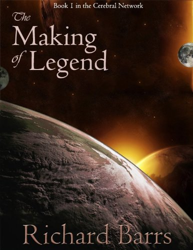 Special KND Free Book Alert! The Making of Legend (Cerebral Network) by Richard Barrs – 4.2 Stars on 13 Reviews and FREE on Kindle!