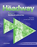 New Headway: Beginner: Workbook (without Key): Workbook (Without Key) Beginner level