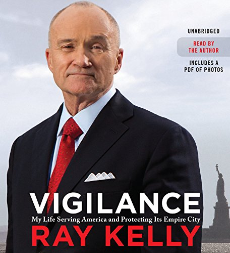 Download Vigilance: My Life Serving America and Protecting Its Empire City