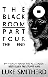 The End (The Black Room Book 4) by Luke Smitherd