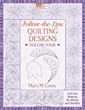 img - for Follow-the-Line Quilting Designs Volume Four: Full-Size Patterns for Blocks and Borders book / textbook / text book