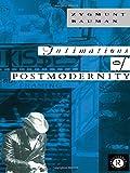 Intimations of Postmodernity (0415067502) by Bauman, Zygmunt
