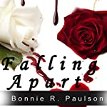 Falling Apart: Barely Alive, Book 2 (       UNABRIDGED) by Bonnie R. Paulson Narrated by Aaron Landon