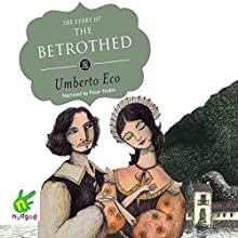 The Story of the Betrothed (       UNABRIDGED) by Umberto Eco Narrated by Peter Noble