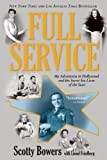img - for Full Service: My Adventures in Hollywood and the Secret Sex Live of the Stars by Bowers, Scotty (2013) Paperback book / textbook / text book