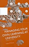 Aidan P. Moran Managing Your Own Learning at University: A Practical Guide