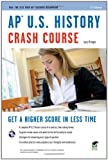 AP U.S. History Crash Course (REA: The Test Prep AP Teachers Recommend)