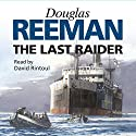 The Last Raider Audiobook by Douglas Reeman Narrated by David Rintoul