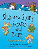 img - for Slide and Slurp, Scratch and Burp More About Verbs by Cleary, Brian P. [First Avenue Editions,2009] (Paperback) book / textbook / text book