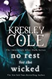 Kresley Cole No Rest for the Wicked (Immortals After Dark)