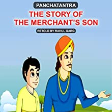 The Story of the Merchant's Son Audiobook by Rahul Garg Narrated by Prachi Garg